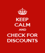 KEEP CALM AND CHECK FOR DISCOUNTS - Personalised Poster A4 size