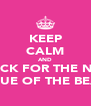 KEEP CALM AND CHECK FOR THE NEXT ISSUE OF THE BEAT - Personalised Poster A4 size