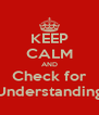 KEEP CALM AND Check for Understanding - Personalised Poster A4 size