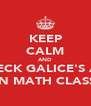 KEEP CALM AND CHECK GALICE'S ASS IN MATH CLASS - Personalised Poster A4 size