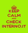 KEEP CALM AND CHECK INTERNO.IT - Personalised Poster A4 size