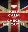 KEEP CALM AND CHECK ME OUT!!! - Personalised Poster A4 size