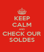 KEEP CALM AND CHECK OUR SOLDES - Personalised Poster A4 size
