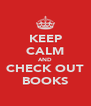 KEEP CALM AND CHECK OUT BOOKS - Personalised Poster A4 size
