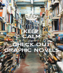 KEEP CALM AND CHECK OUT GRAPHIC NOVELS - Personalised Poster A4 size