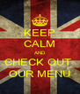 KEEP CALM AND CHECK OUT  OUR MENU - Personalised Poster A4 size