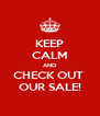 KEEP CALM AND CHECK OUT  OUR SALE! - Personalised Poster A4 size