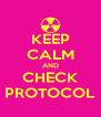 KEEP CALM AND CHECK PROTOCOL - Personalised Poster A4 size