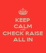 KEEP CALM AND CHECK RAISE ALL IN - Personalised Poster A4 size
