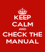 KEEP CALM AND CHECK THE MANUAL - Personalised Poster A4 size