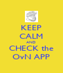 KEEP CALM AND CHECK the OvN APP - Personalised Poster A4 size