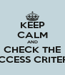 KEEP CALM AND CHECK THE SUCCESS CRITERIA - Personalised Poster A4 size