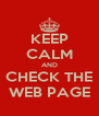 KEEP CALM AND CHECK THE WEB PAGE - Personalised Poster A4 size