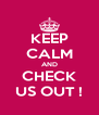 KEEP CALM AND CHECK US OUT ! - Personalised Poster A4 size