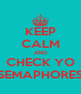 KEEP CALM AND CHECK YO SEMAPHORES - Personalised Poster A4 size
