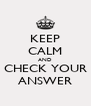 KEEP CALM AND CHECK YOUR ANSWER - Personalised Poster A4 size