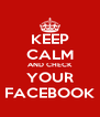 KEEP CALM AND CHECK YOUR FACEBOOK - Personalised Poster A4 size