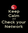 Keep Calm and Check your Network - Personalised Poster A4 size