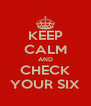 KEEP CALM AND CHECK YOUR SIX - Personalised Poster A4 size