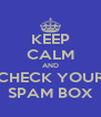 KEEP CALM AND CHECK YOUR SPAM BOX - Personalised Poster A4 size