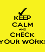 KEEP CALM AND CHECK YOUR WORK! - Personalised Poster A4 size