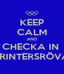 KEEP CALM AND CHECKA IN  SPRINTERSRÖVAR - Personalised Poster A4 size