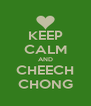 KEEP CALM AND CHEECH CHONG - Personalised Poster A4 size