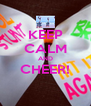 KEEP CALM AND CHEER!  - Personalised Poster A4 size