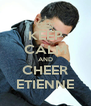 KEEP CALM AND CHEER ETIENNE - Personalised Poster A4 size