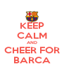 KEEP CALM AND CHEER FOR BARCA - Personalised Poster A4 size