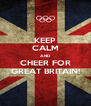 KEEP CALM AND CHEER FOR GREAT BRITAIN! - Personalised Poster A4 size