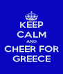KEEP CALM AND CHEER FOR GREECE - Personalised Poster A4 size