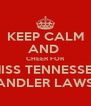 KEEP CALM AND  CHEER FOR MISS TENNESSEE CHANDLER LAWSON - Personalised Poster A4 size
