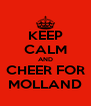 KEEP CALM AND CHEER FOR MOLLAND - Personalised Poster A4 size
