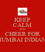 KEEP CALM AND CHEER FOR MUMBAI INDIANS - Personalised Poster A4 size