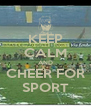 KEEP CALM AND CHEER FOR SPORT - Personalised Poster A4 size