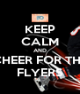 KEEP CALM AND CHEER FOR THE FLYERS - Personalised Poster A4 size