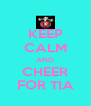 KEEP CALM AND CHEER FOR TIA - Personalised Poster A4 size