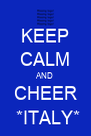 KEEP CALM AND CHEER   *ITALY*  - Personalised Poster A4 size