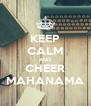 KEEP CALM AND CHEER MAHANAMA - Personalised Poster A4 size