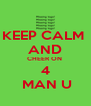 KEEP CALM  AND CHEER ON  4  MAN U - Personalised Poster A4 size