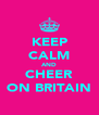 KEEP CALM AND CHEER ON BRITAIN - Personalised Poster A4 size