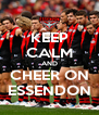 KEEP CALM AND CHEER ON ESSENDON - Personalised Poster A4 size