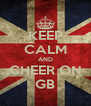 KEEP CALM AND CHEER ON GB - Personalised Poster A4 size