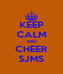 KEEP CALM AND CHEER SJMS - Personalised Poster A4 size