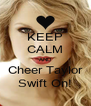 KEEP CALM AND Cheer Taylor Swift On! - Personalised Poster A4 size