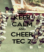KEEP CALM AND CHEER TEC 2 - Personalised Poster A4 size