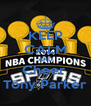 KEEP CALM AND Cheer  Tony Parker - Personalised Poster A4 size