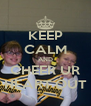 KEEP CALM AND CHEER UR HEART OUT - Personalised Poster A4 size