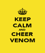 KEEP CALM AND CHEER VENOM - Personalised Poster A4 size